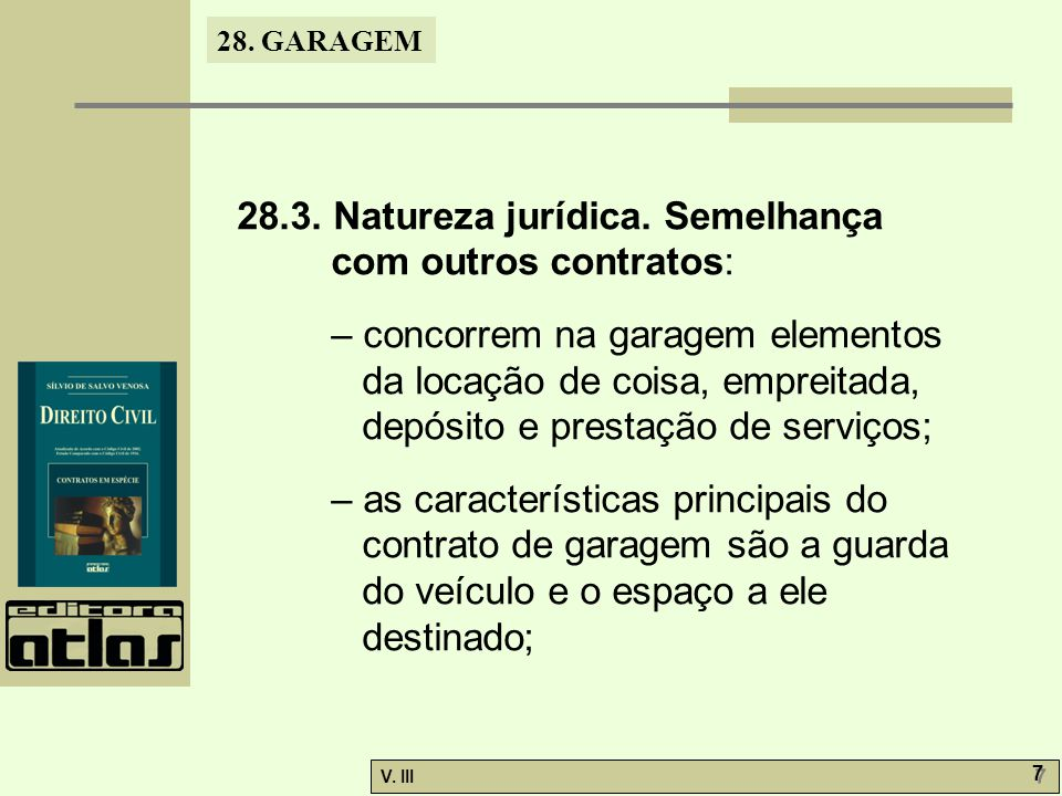 28.3. Natureza jurídica. Semelhança com outros contratos: