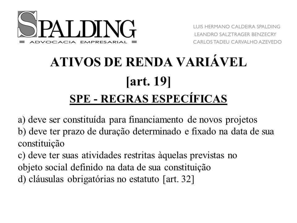 ATIVOS DE RENDA VARIÁVEL SPE - REGRAS ESPECÍFICAS