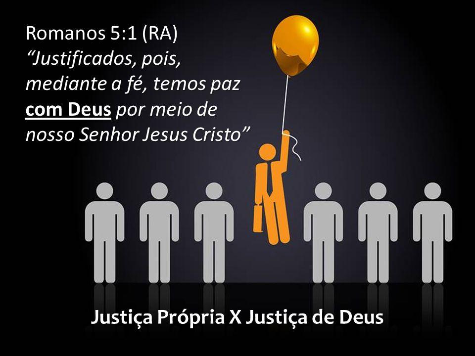 Justiça Própria X Justiça de Deus