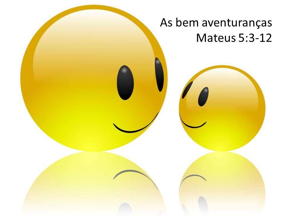 As bem aventuranças Mateus 5:3-12