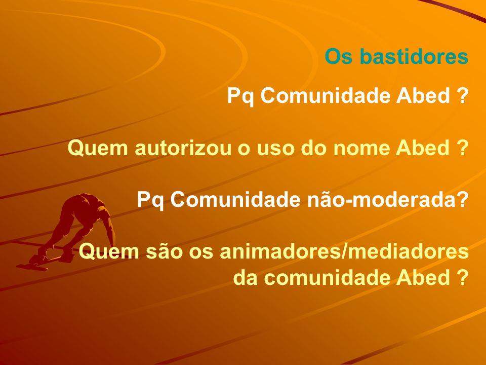 Os bastidores Pq Comunidade Abed Quem autorizou o uso do nome Abed Pq Comunidade não-moderada