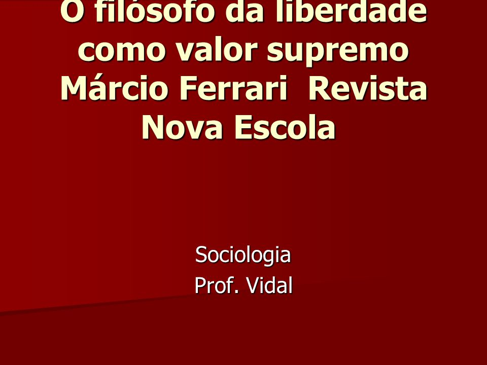Jean-Jacques Rousseau O filósofo da liberdade como valor supremo Márcio Ferrari Revista Nova Escola
