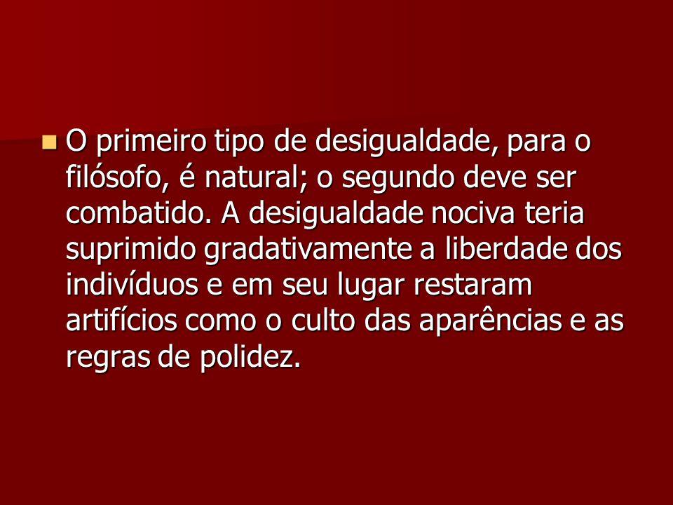 O primeiro tipo de desigualdade, para o filósofo, é natural; o segundo deve ser combatido.