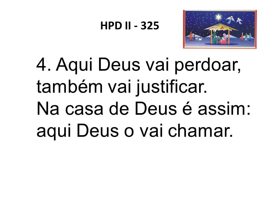 4. Aqui Deus vai perdoar, também vai justificar.