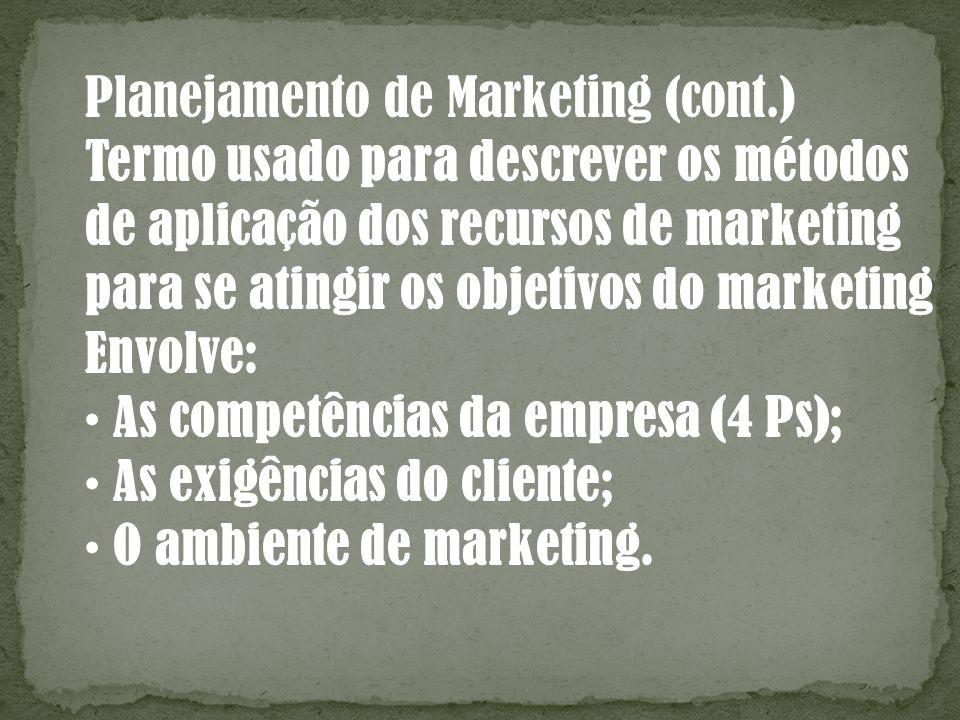 Planejamento de Marketing (cont.)