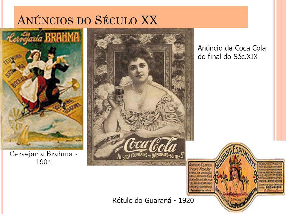Anúncios do Século XX Anúncio da Coca Cola do final do Séc.XIX