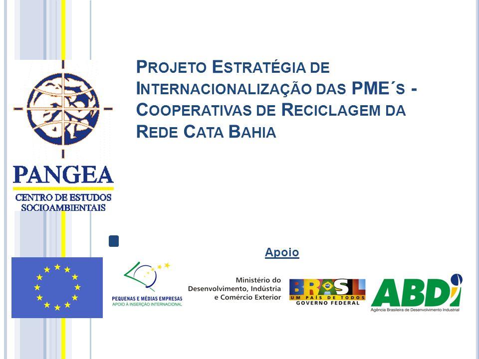 Projeto Estratégia de Internacionalização das PME´s - Cooperativas de Reciclagem da Rede Cata Bahia