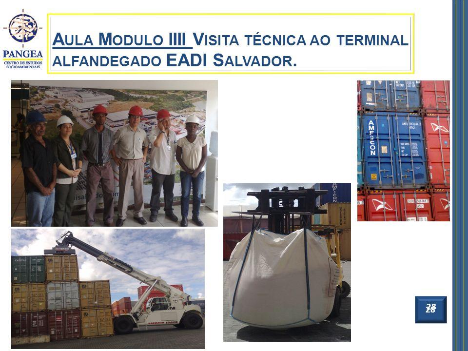Aula Modulo IIII Visita técnica ao terminal alfandegado EADI Salvador.
