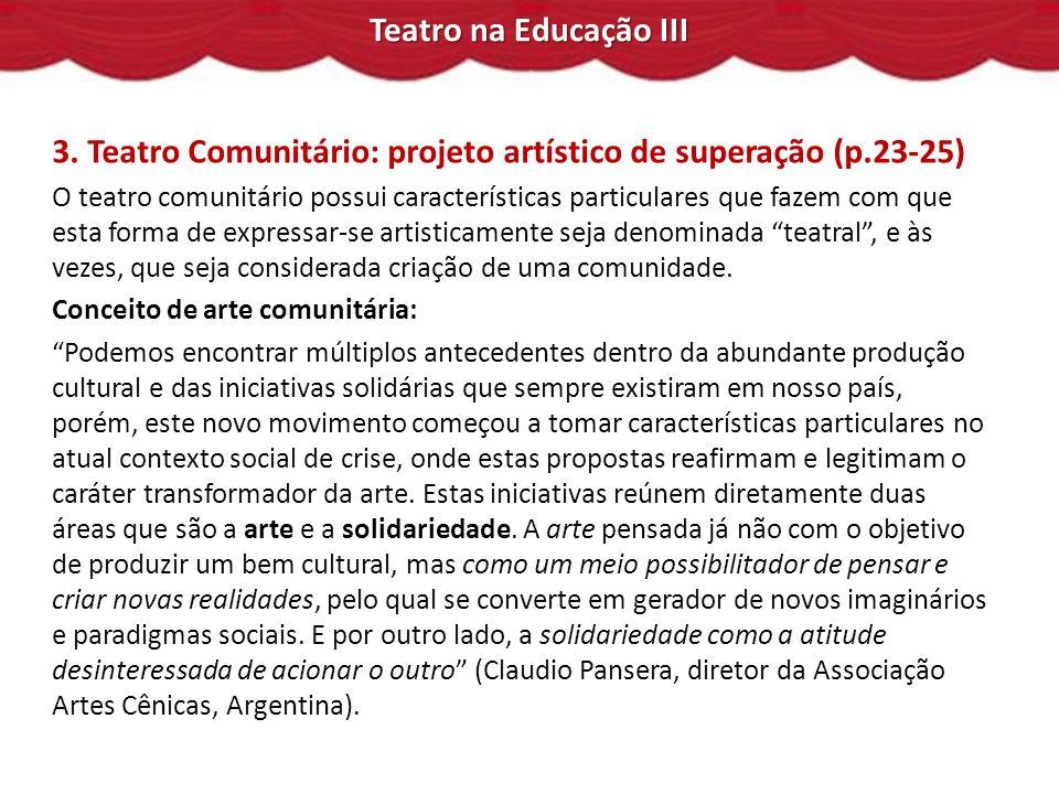 3. Teatro Comunitário: projeto artístico de superação (p.23-25)