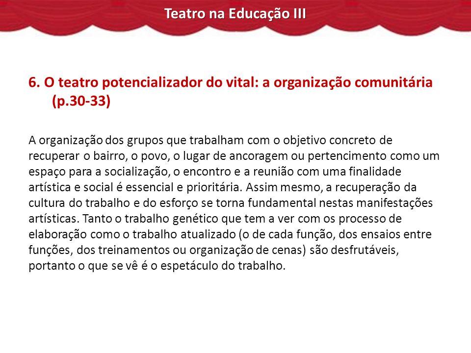 6. O teatro potencializador do vital: a organização comunitária (p