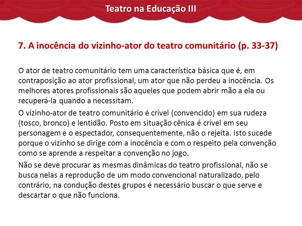 7. A inocência do vizinho-ator do teatro comunitário (p. 33-37)
