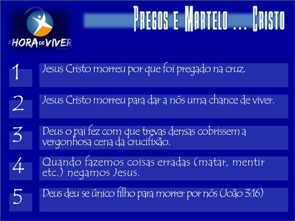 Pregos e Martelo ... Cristo