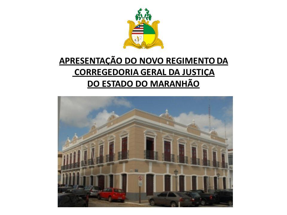 APRESENTAÇÃO DO NOVO REGIMENTO DA CORREGEDORIA GERAL DA JUSTIÇA