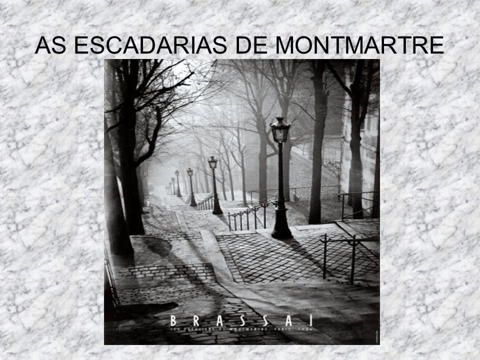 AS ESCADARIAS DE MONTMARTRE