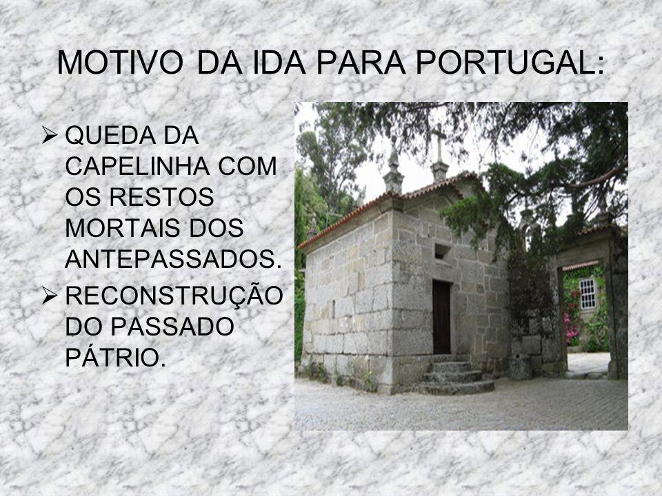 MOTIVO DA IDA PARA PORTUGAL: