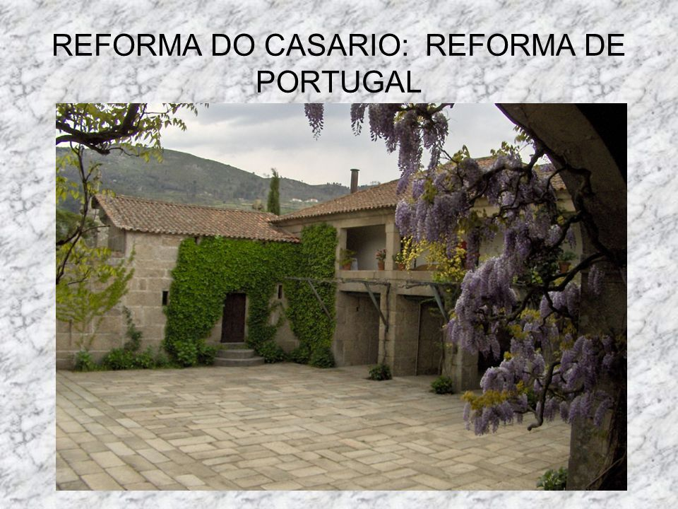 REFORMA DO CASARIO: REFORMA DE PORTUGAL