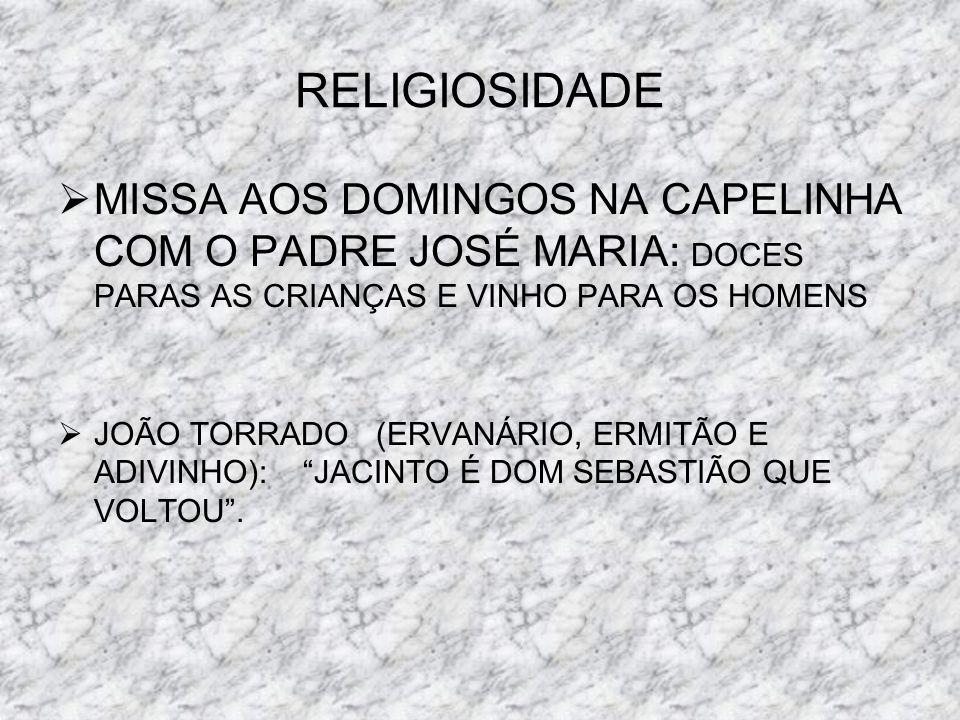 RELIGIOSIDADE MISSA AOS DOMINGOS NA CAPELINHA COM O PADRE JOSÉ MARIA: DOCES PARAS AS CRIANÇAS E VINHO PARA OS HOMENS.