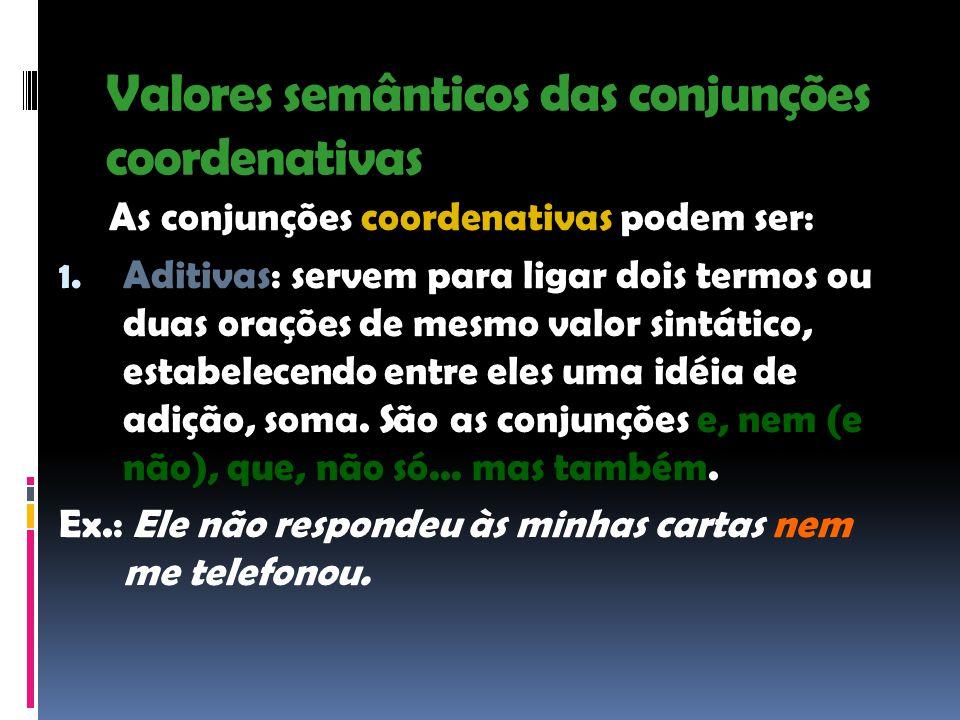 Valores semânticos das conjunções coordenativas