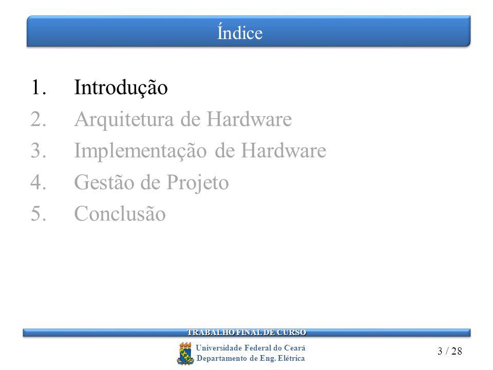 Arquitetura de Hardware Implementação de Hardware Gestão de Projeto