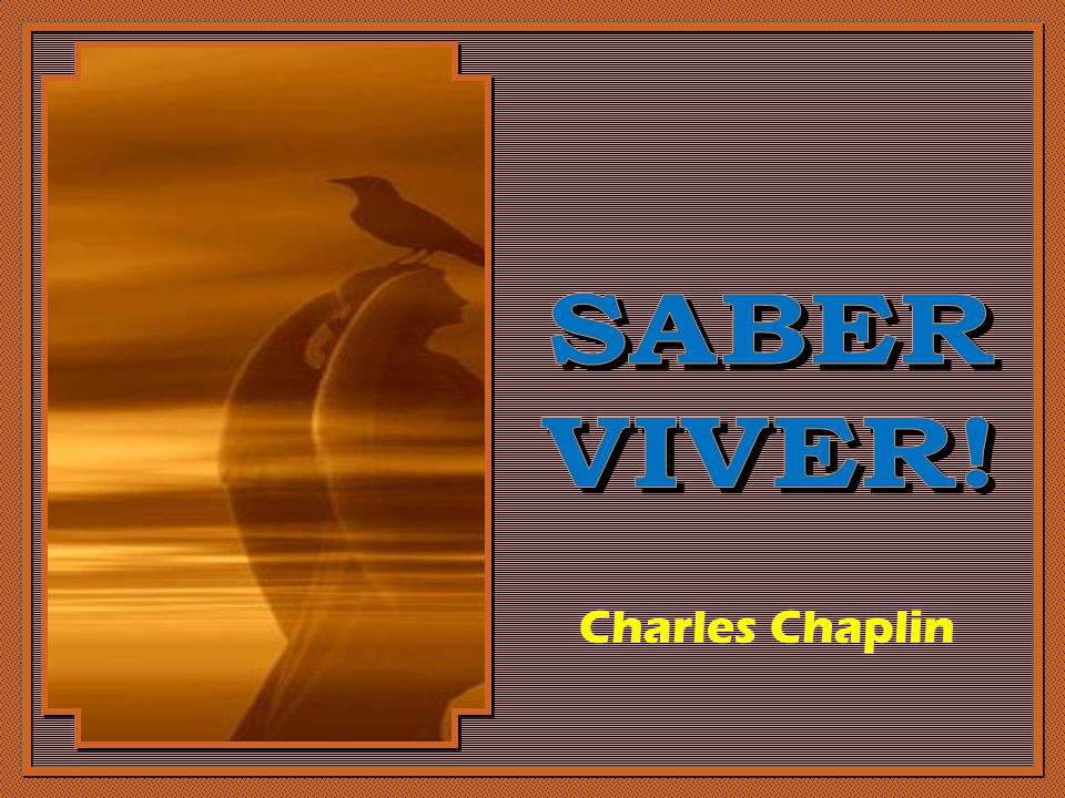 SABER VIVER! Charles Chaplin