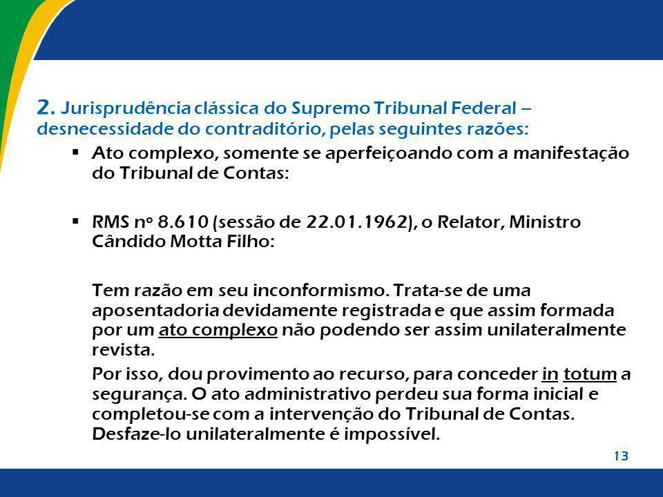 2. Jurisprudência clássica do Supremo Tribunal Federal – desnecessidade do contraditório, pelas seguintes razões: