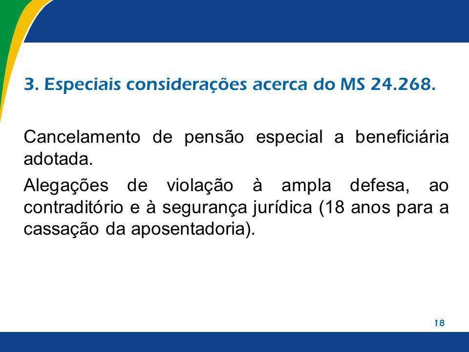 3. Especiais considerações acerca do MS 24.268.