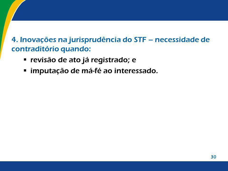 4. Inovações na jurisprudência do STF – necessidade de contraditório quando: