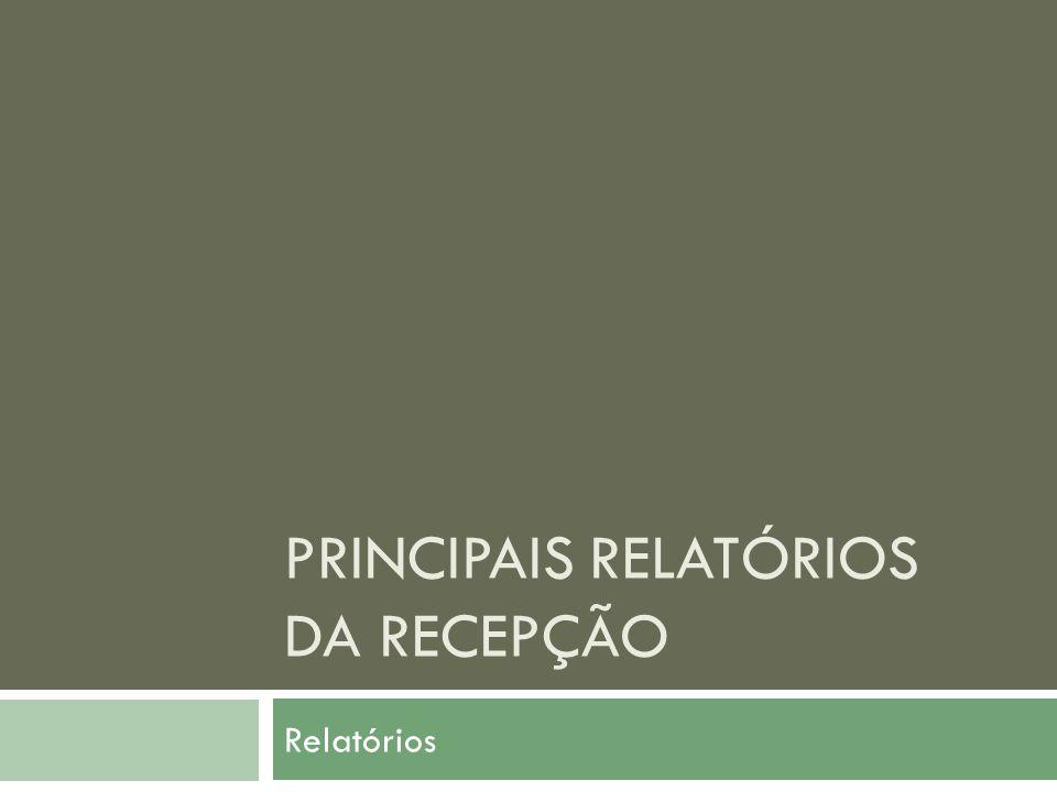 Principais relatórios da recepção