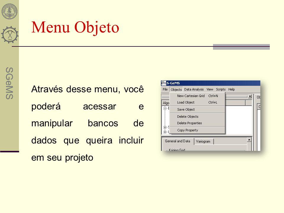Menu Objeto Através desse menu, você poderá acessar e manipular bancos de dados que queira incluir em seu projeto.