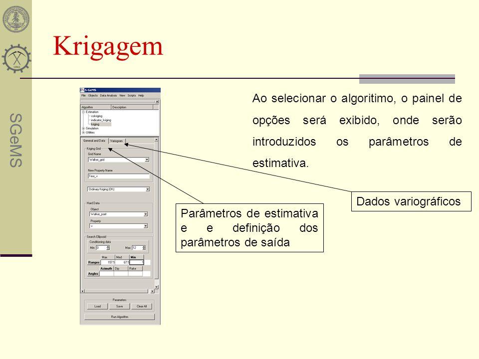 Krigagem Ao selecionar o algoritimo, o painel de opções será exibido, onde serão introduzidos os parâmetros de estimativa.