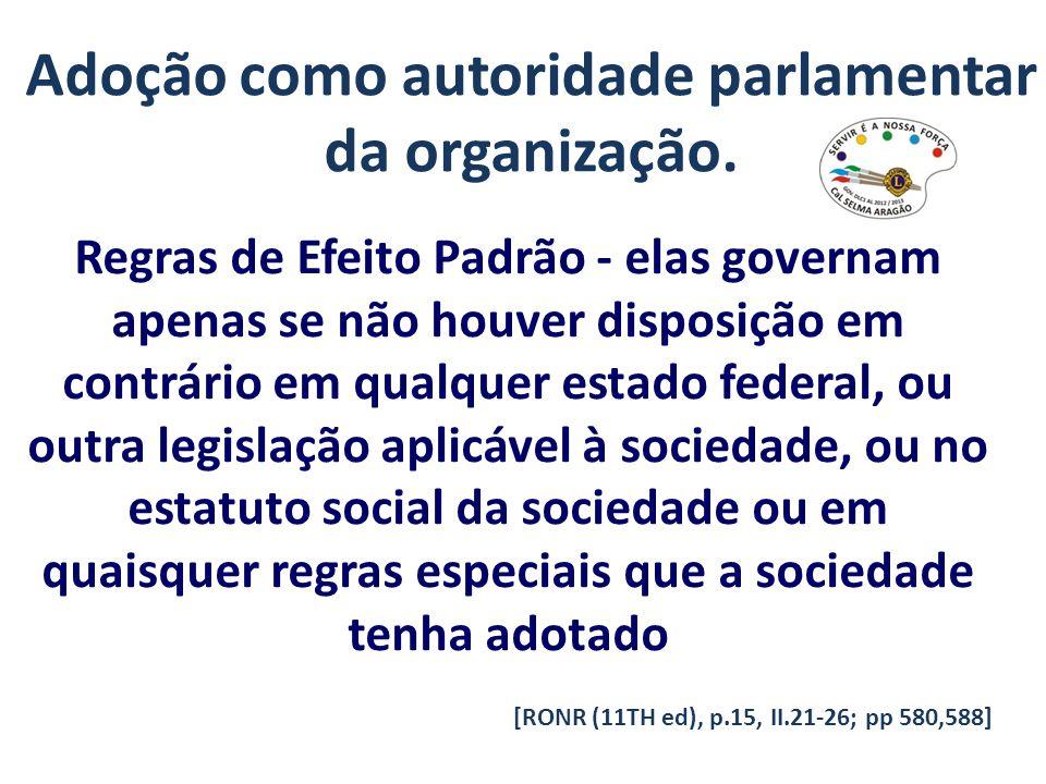 Adoção como autoridade parlamentar da organização.