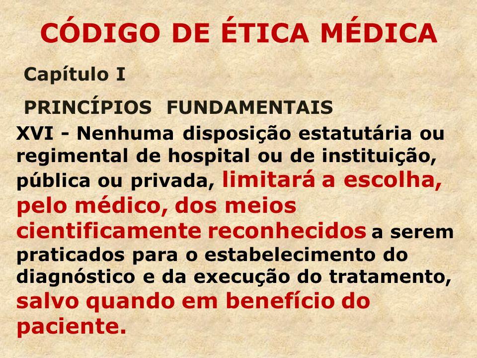 CÓDIGO DE ÉTICA MÉDICA Capítulo I PRINCÍPIOS FUNDAMENTAIS
