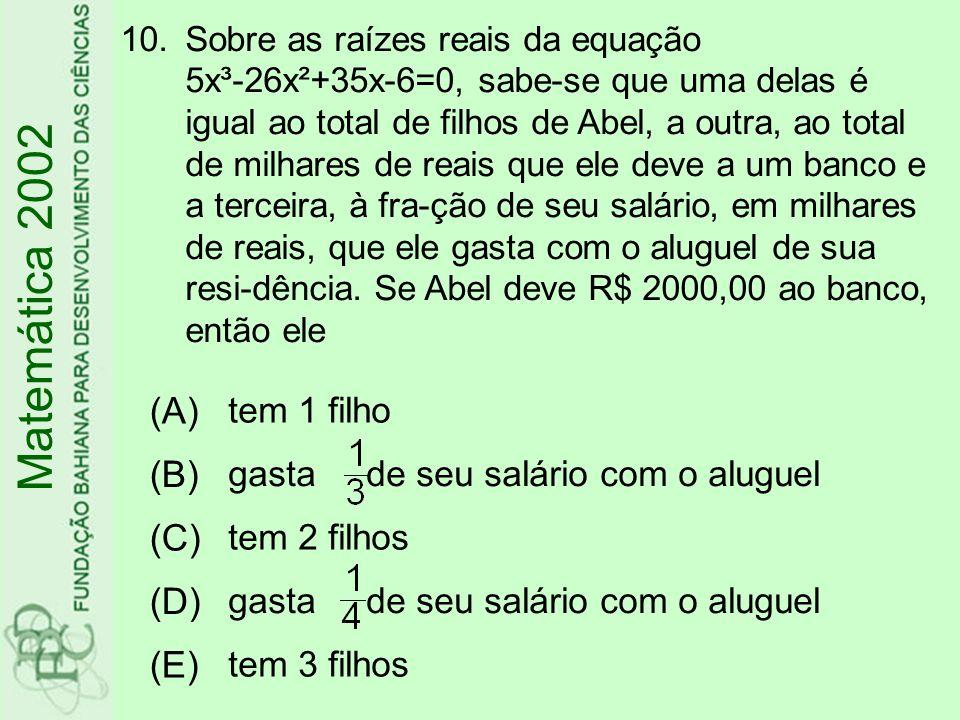 Matemática 2002 (A) (B) (C) (D) (E) tem 1 filho