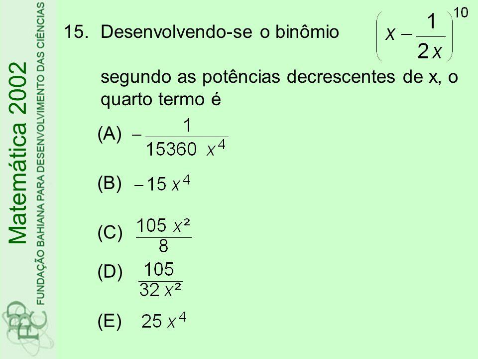 Desenvolvendo-se o binômio segundo as potências decrescentes de x, o quarto termo é