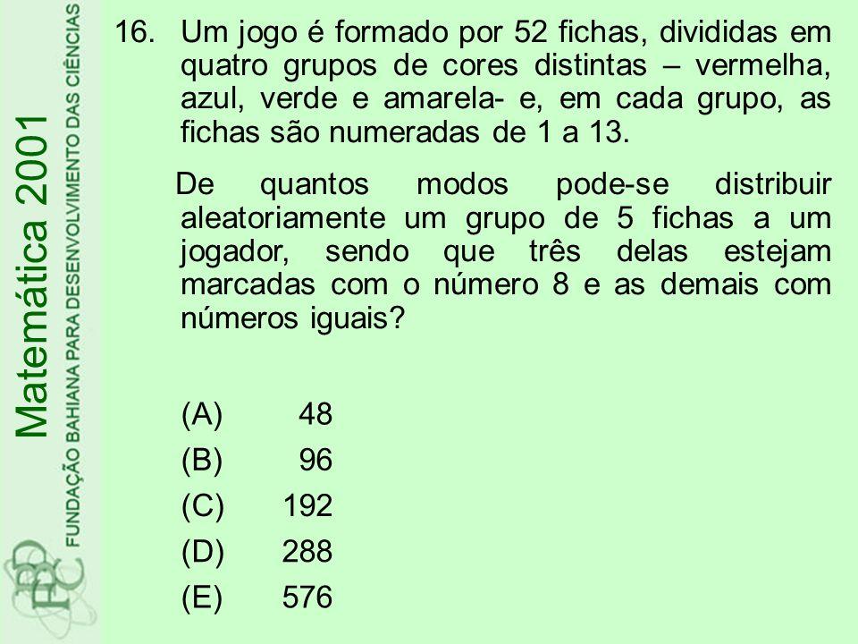 Um jogo é formado por 52 fichas, divididas em quatro grupos de cores distintas – vermelha, azul, verde e amarela- e, em cada grupo, as fichas são numeradas de 1 a 13.