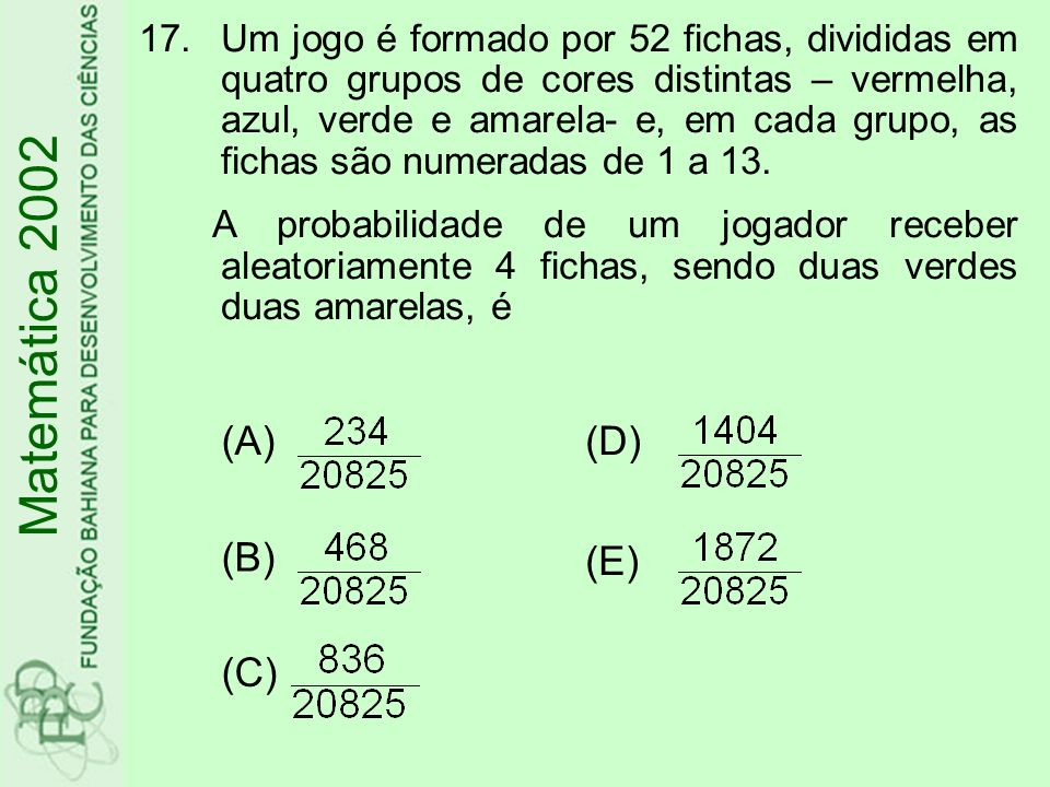Matemática 2002 (A) (B) (C) (D) (E)