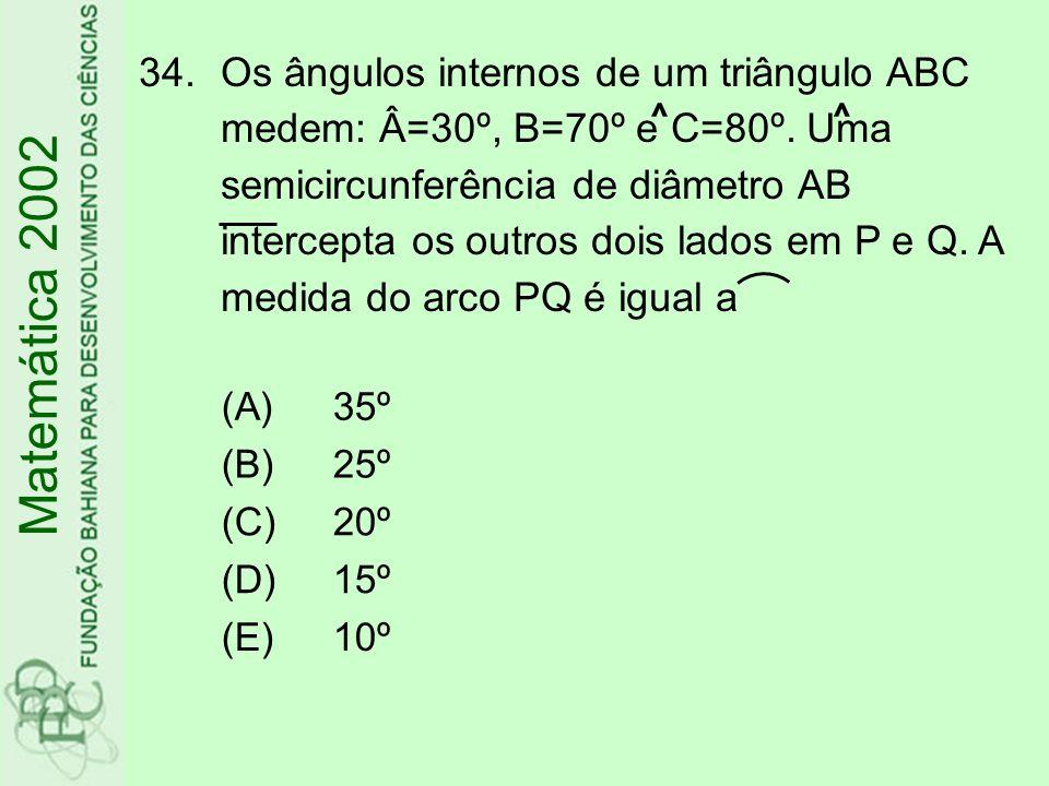 Os ângulos internos de um triângulo ABC medem: Â=30º, B=70º e C=80º