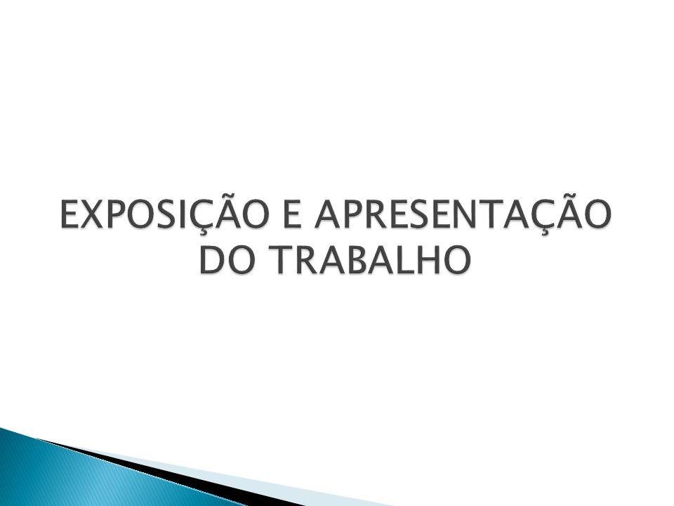 EXPOSIÇÃO E APRESENTAÇÃO DO TRABALHO