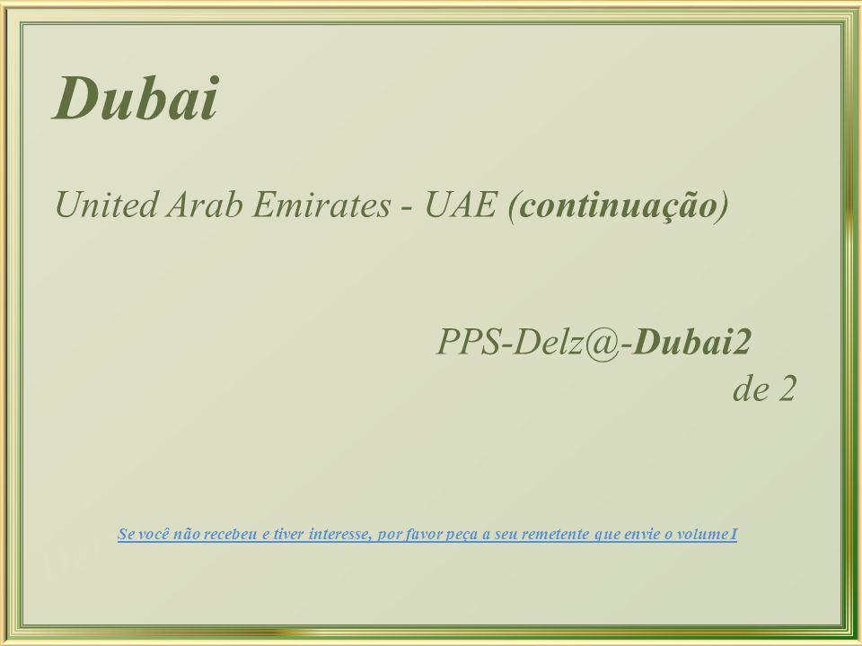 Dubai United Arab Emirates - UAE (continuação) PPS-Delz@-Dubai2 de 2