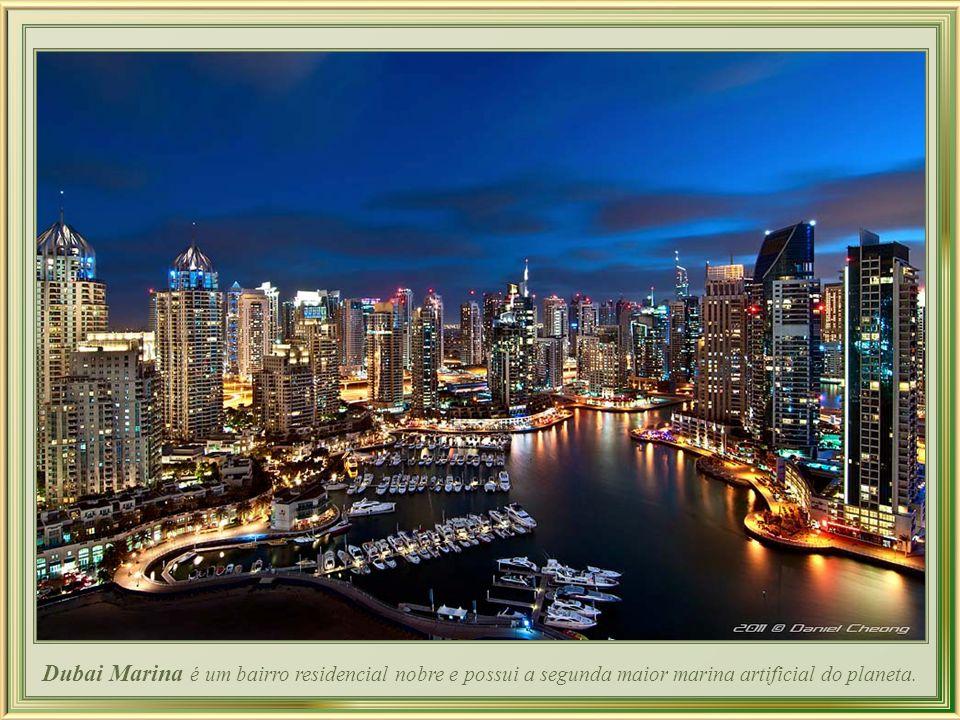 Dubai Marina é um bairro residencial nobre e possui a segunda maior marina artificial do planeta.