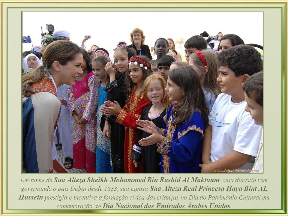 Em nome de Sua Alteza Sheikh Mohammed Bin Rashid Al Maktoum, cuja dinastia vem governando o país Dubai desde 1833, sua esposa Sua Alteza Real Princesa Haya Bint AL Hussein prestigia e incentiva a formação cívica das crianças no Dia do Património Cultural em comemoração ao Dia Nacional dos Emirados Árabes Unidos.