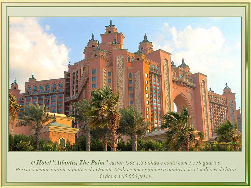 O Hotel Atlantis, The Palm custou US$ 1,5 bilhão e conta com 1
