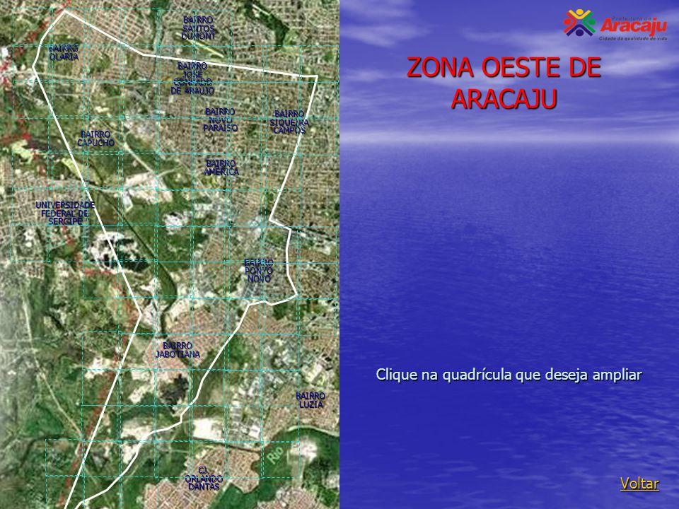 ZONA OESTE DE ARACAJU Clique na quadrícula que deseja ampliar Voltar