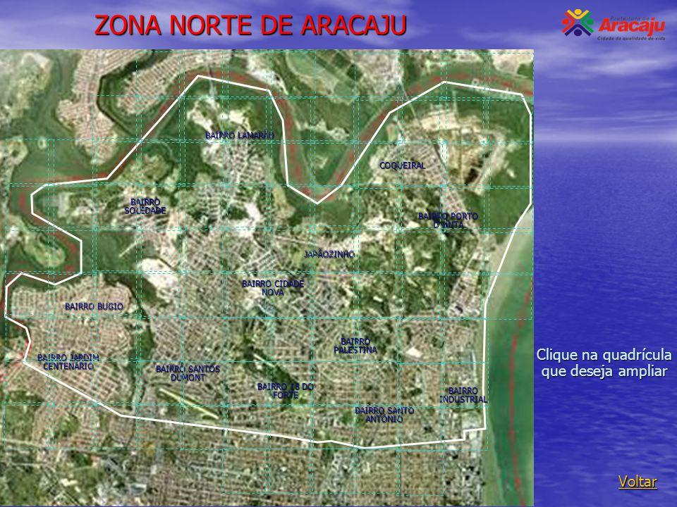ZONA NORTE DE ARACAJU Clique na quadrícula que deseja ampliar Voltar