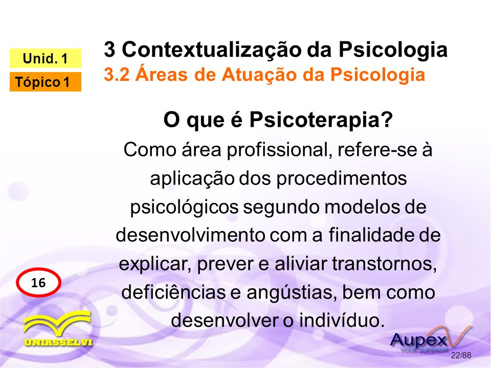 3 Contextualização da Psicologia 3.2 Áreas de Atuação da Psicologia