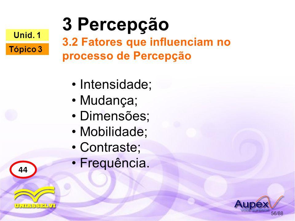 3 Percepção 3.2 Fatores que influenciam no processo de Percepção
