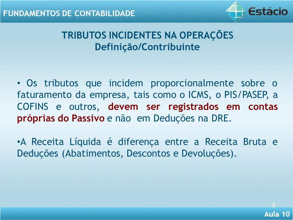 TRIBUTOS INCIDENTES NA OPERAÇÕES Definição/Contribuinte