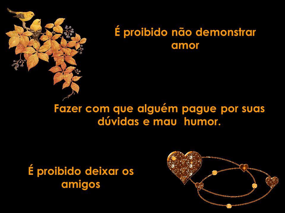 É proibido não demonstrar amor