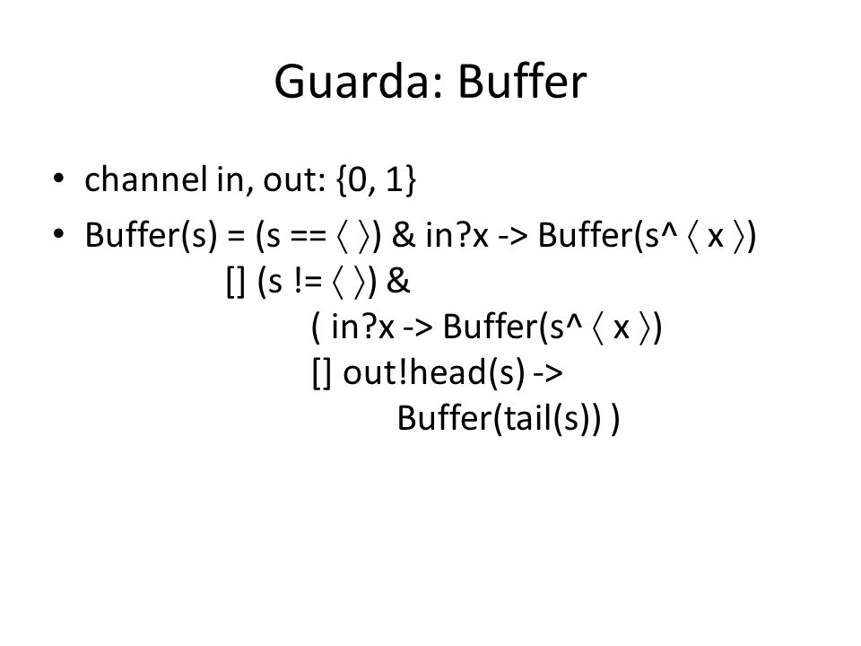 Guarda: Buffer channel in, out: {0, 1}