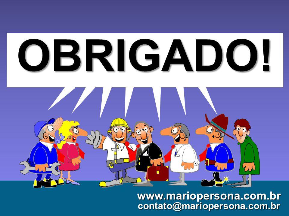 OBRIGADO! www.mariopersona.com.br contato@mariopersona.com.br